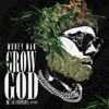 Stream & download Grow God
