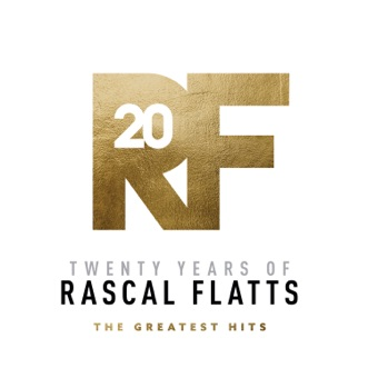 Twenty Years of Rascal Flatts - The Greatest Hits by Rascal Flatts album reviews, ratings, credits