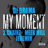 Stream & download My Moment (feat. 2 Chainz, Meek Mill & Jeremih) - Single