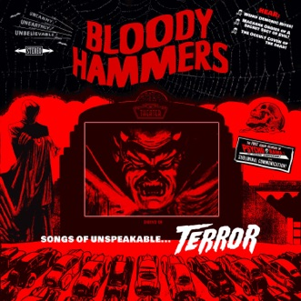 Songs Of Unspeakable Terror by Bloody Hammers album reviews, ratings, credits