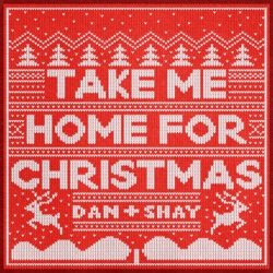 Take Me Home for Christmas by Dan + Shay listen, download