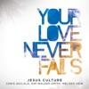 Your Love Never Fails (Live) by Jesus Culture album reviews
