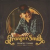 Country Things, Vol. 2 by Granger Smith album listen and reviews