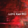 Love Ran Red (Deluxe Edition) by Chris Tomlin album reviews