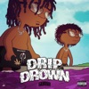 Stream & download Drip or Drown