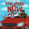 Stream & download You Heard Now (feat. DaBaby) - Single