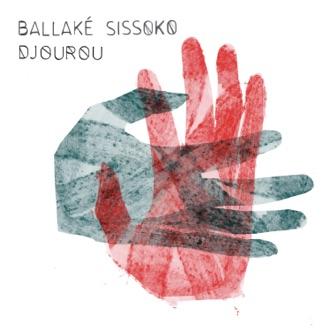 Djourou by Ballaké Sissoko album reviews, ratings, credits