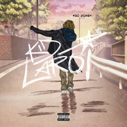SO DONE by The Kid LAROI reviews, listen, download