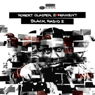 Black Radio 2 (Deluxe Version) by Robert Glasper Experiment album reviews, ratings, credits