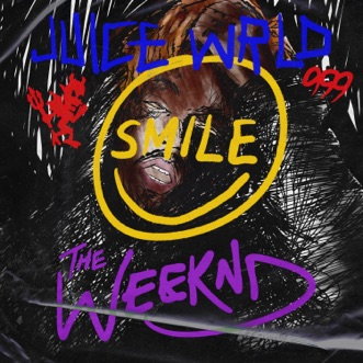 Smile - Single by Juice WRLD & The Weeknd album reviews, ratings, credits