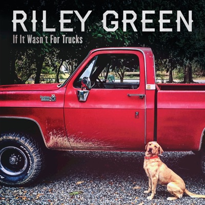 If It Wasn't for Trucks - EP by Riley Green album reviews, ratings, credits