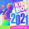 KIDZ BOP 2021 by KIDZ BOP Kids album reviews