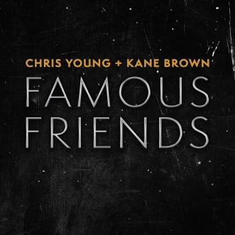Famous Friends by Chris Young & Kane Brown song reviws