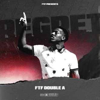 Regret by FTF Double A song reviws