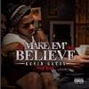 Stream & download Make 'em Believe