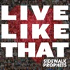 Live Like That by Sidewalk Prophets album reviews