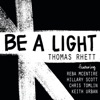 Stream & download Be a Light (feat. Reba McEntire, Hillary Scott, Chris Tomlin & Keith Urban) - Single