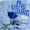 Stream & download Die Young - Single
