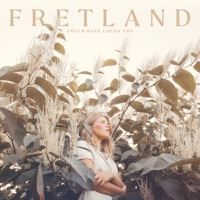 Could Have Loved You by Fretland album ranks and download