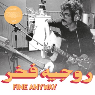 Fine Anyway (Habibi Funk 016) by Rogér Fakhr album reviews, ratings, credits