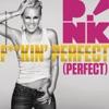 Stream & download F**kin' Perfect (Perfect) - Single