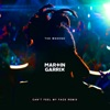 Stream & download Can't Feel My Face (Martin Garrix Remix) - Single