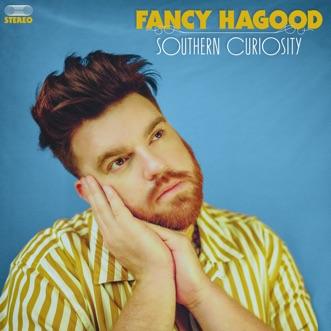 Fancy Hagood - Southern Curiosity (Apple Music Film Edition) by Fancy Hagood album reviews, ratings, credits