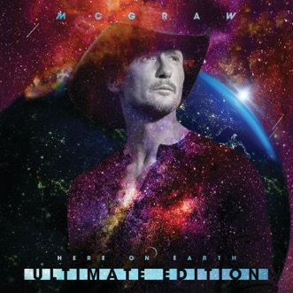 Here on Earth (Ultimate Edition / Video Deluxe) by Tim McGraw album reviews, ratings, credits