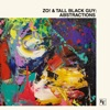 Abstractions by Zo! & Tall Black Guy album listen and reviews
