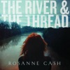 The River & the Thread (Deluxe) by Rosanne Cash album reviews