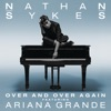 Stream & download Over and Over Again (feat. Ariana Grande) - Single