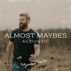 Stream & download Almost Maybes (Acoustic) - Single
