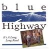 It's A Long, Long Road by Blue Highway album reviews