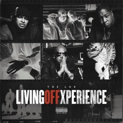 Living Off Xperience by The Lox album reviews