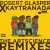 Stream & download Robert Glasper x KAYTRANADA: The ArtScience Remixes