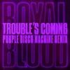 Stream & download Trouble's Coming (Purple Disco Machine Remix) - Single