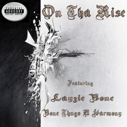 On Tha Rise (feat. Layzie Bone) song reviews, listen, download
