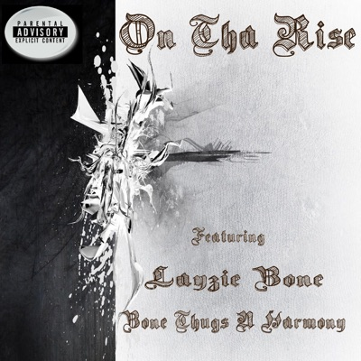 On Tha Rise (feat. Layzie Bone) - Single by OpWaNkAnOp album reviews, ratings, credits