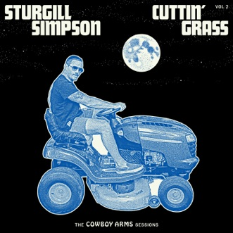 Cuttin' Grass, Vol. 2 (Cowboy Arms Sessions) by Sturgill Simpson album reviews, ratings, credits