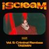 Stream & download iScreaM Vol. 5 : Criminal (Remixes) - Single