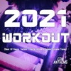 2021 Workout (Best of Dance, Techno, Trance, House & Upbeat Fitness Tunes) by Various Artists album listen and reviews