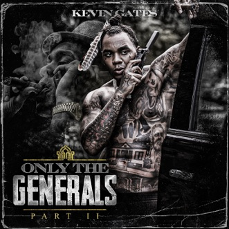 Only the Generals, Pt. II by Kevin Gates album reviews, ratings, credits