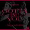 Gotta Be You by NERVO & Carla Monroe music reviews, listen, download
