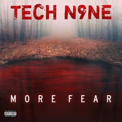 More Fear by Tech N9ne album listen