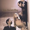 The Very Best of Peter, Paul and Mary by Peter, Paul & Mary album reviews