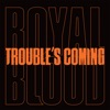Stream & download Trouble's Coming - Single