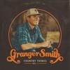 Country Things, Vol. 1 by Granger Smith album listen and reviews