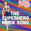 Stream & download The Superhero Mask Song - Single