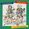 Not for Kids Only by David Grisman & Jerry Garcia album reviews