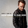 How Great Is Our God: The Essential Collection by Chris Tomlin album reviews